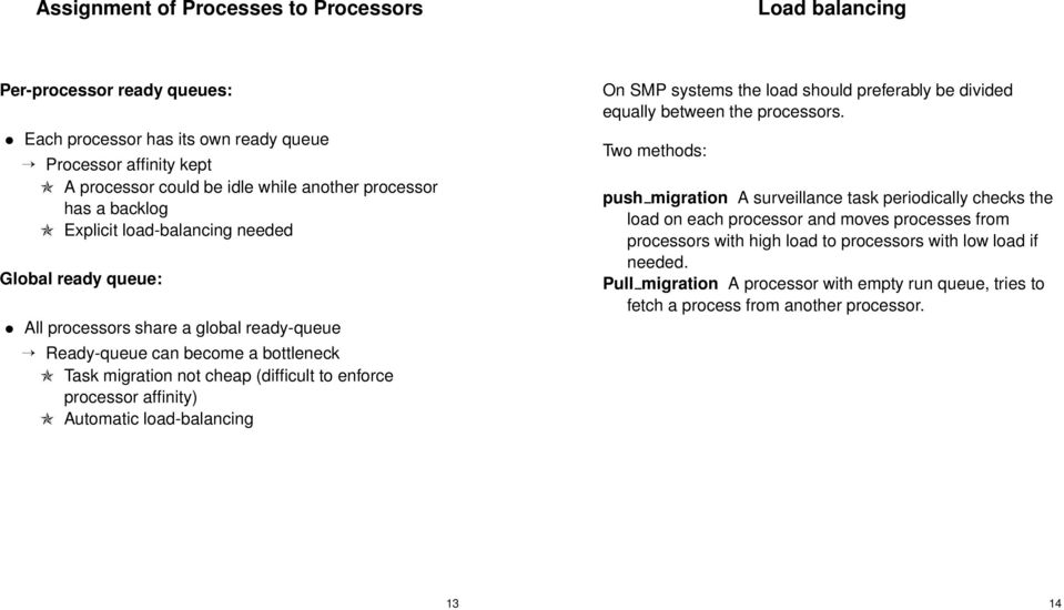 affinity) Automatic load-balancing On SMP systems the load should preferably be divided equally between the processors.