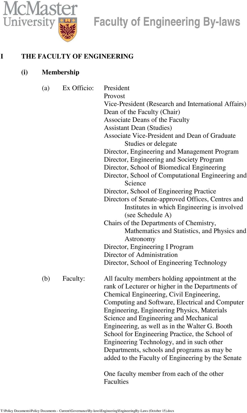 Computational Engineering and Science Director, School of Engineering Practice Directors of Senate-approved Offices, Centres and Institutes in which Engineering is involved (see Schedule A) Chairs of