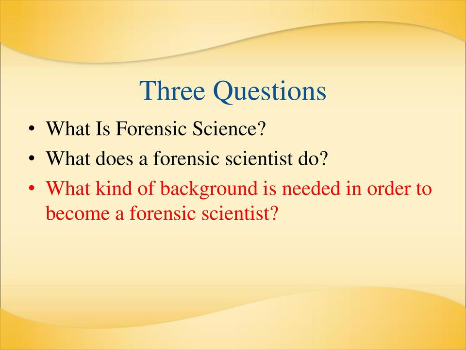 What does a forensic scientist do?