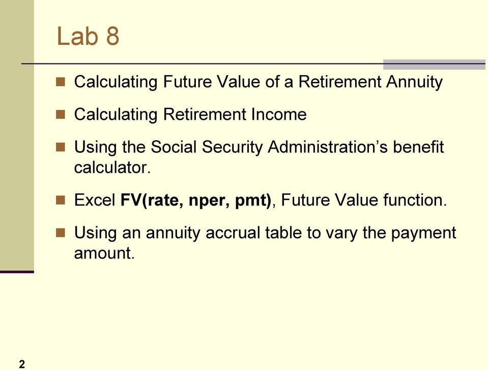 cs 150l computing for business students future value of a retirement