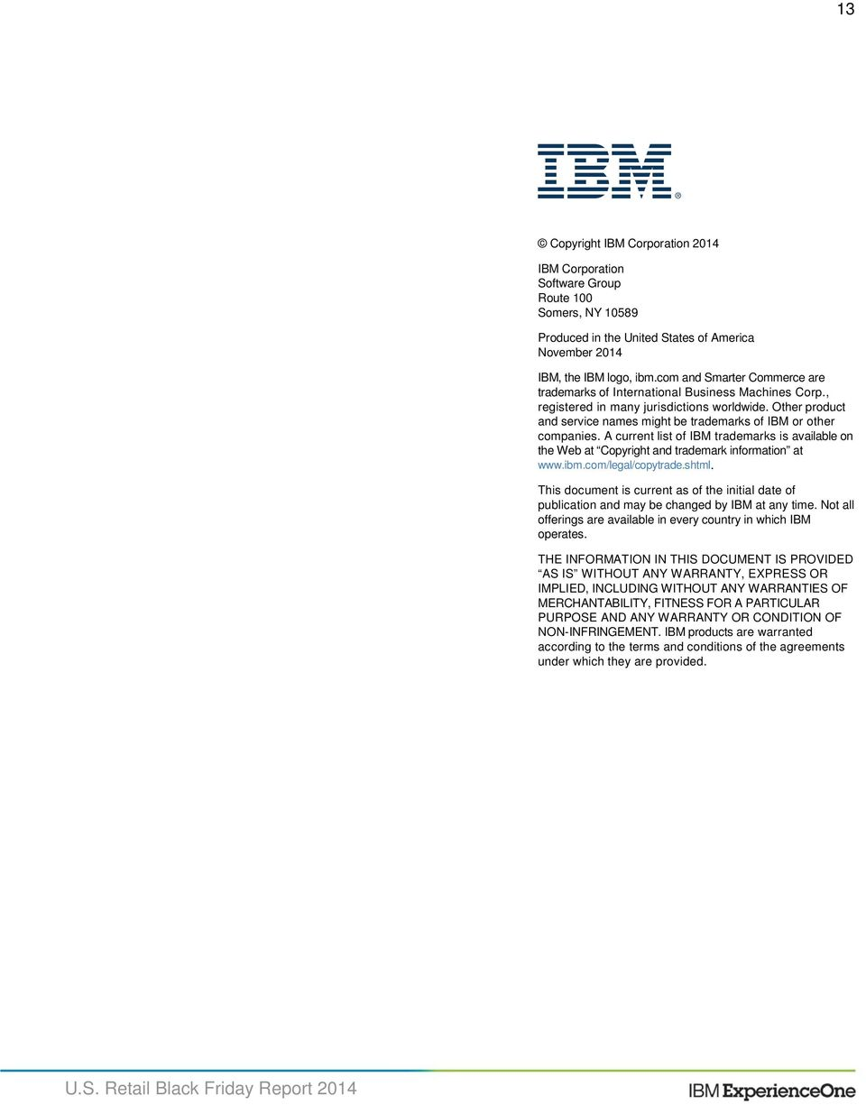 Other product and service names might be trademarks of IBM or other companies. A current list of IBM trademarks is available on the Web at Copyright and trademark information at www.ibm.