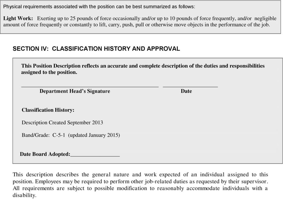 SECTION IV: CLASSIFICATION HISTORY AND APPROVAL This Position Description reflects an accurate and complete description of the duties and responsibilities assigned to the position.