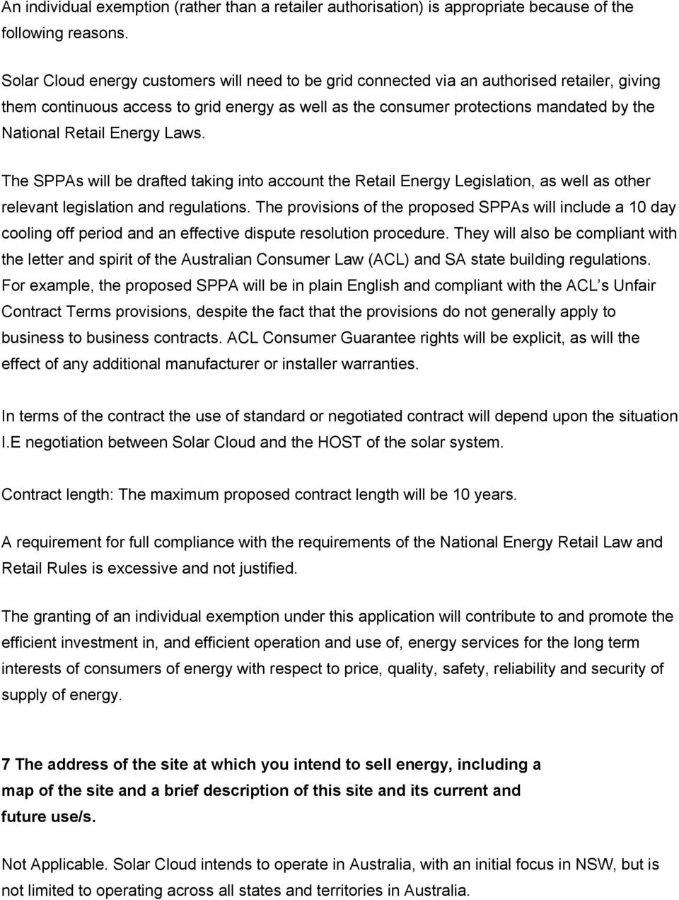 Retail Energy Laws. The SPPAs will be drafted taking into account the Retail Energy Legislation, as well as other relevant legislation and regulations.
