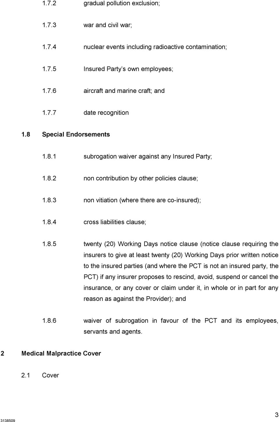 8.5 twenty (20) Working Days notice clause (notice clause requiring the insurers to give at least twenty (20) Working Days prior written notice to the insured parties (and where the PCT is not an
