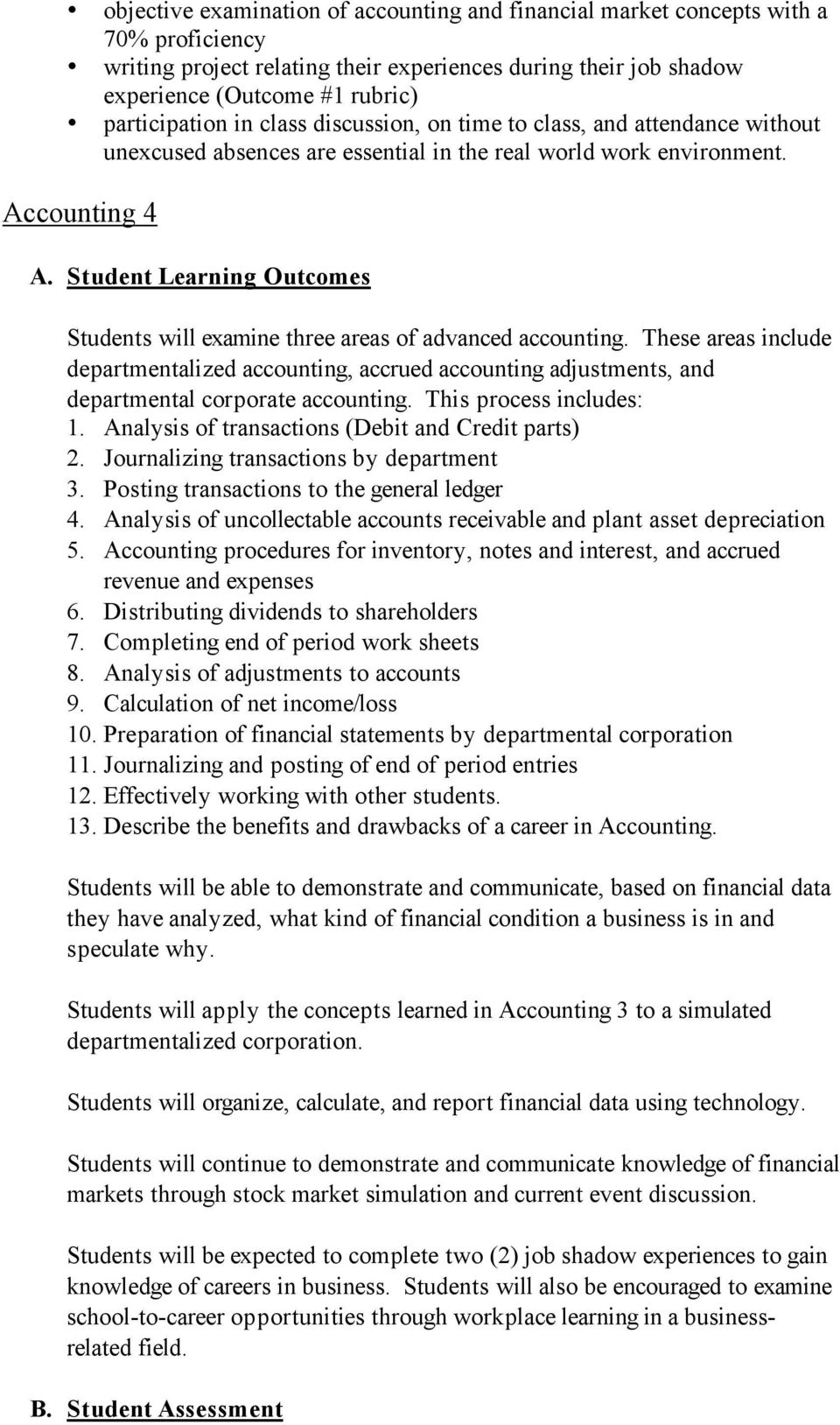 Student Learning Outcomes Students will examine three areas of advanced  accounting.