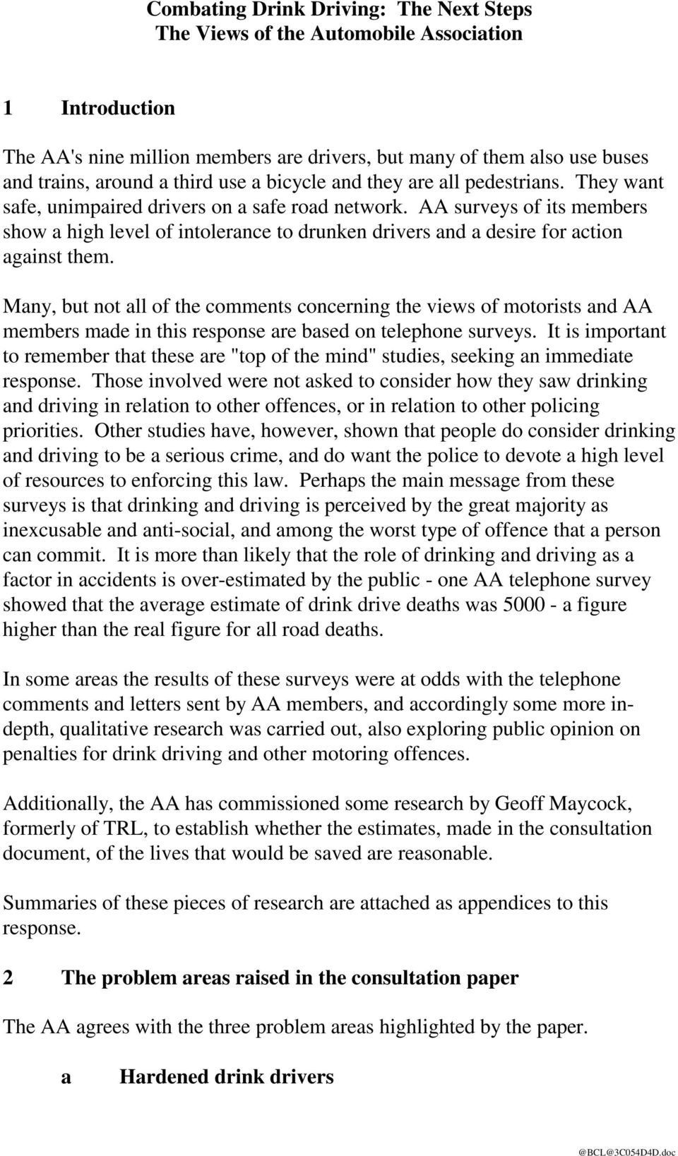 AA surveys of its members show a high level of intolerance to drunken drivers and a desire for action against them.