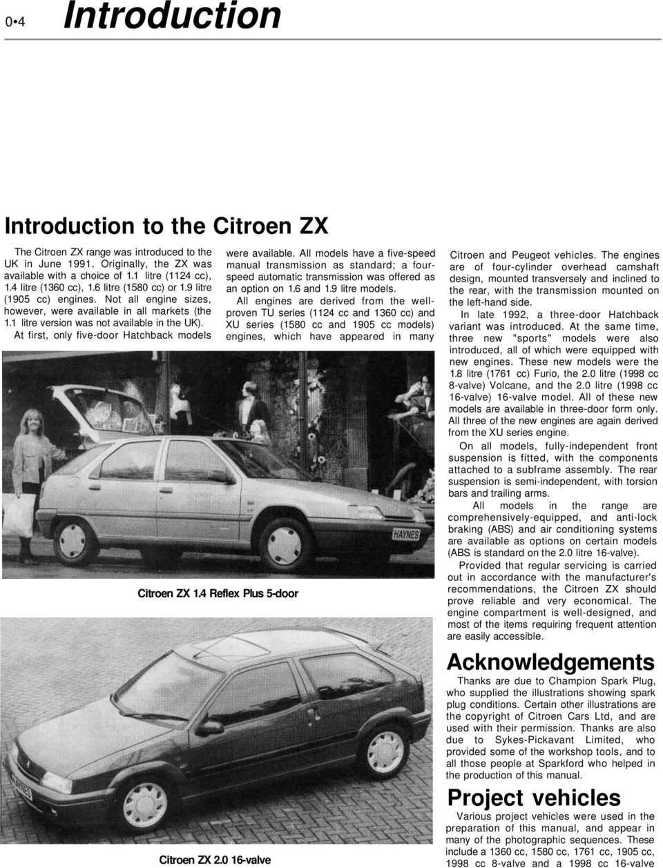 At first, only five-door Hatchback models Citroen ZX 1.4 Refle Plus 5-