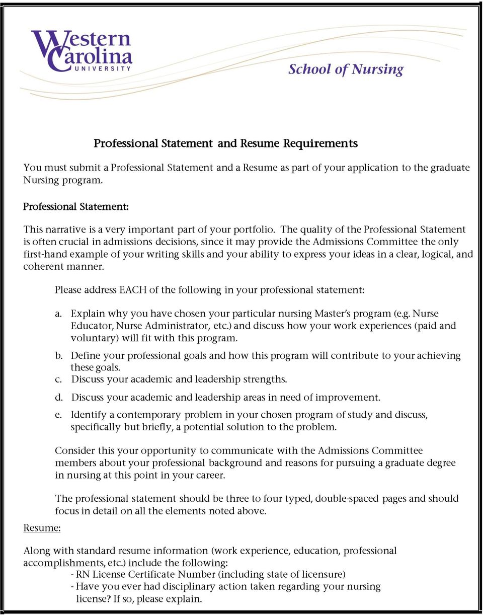 The quality of the Professional Statement is often crucial in admissions decisions, since it may provide the Admissions Committee the only first-hand example of your writing skills and your ability