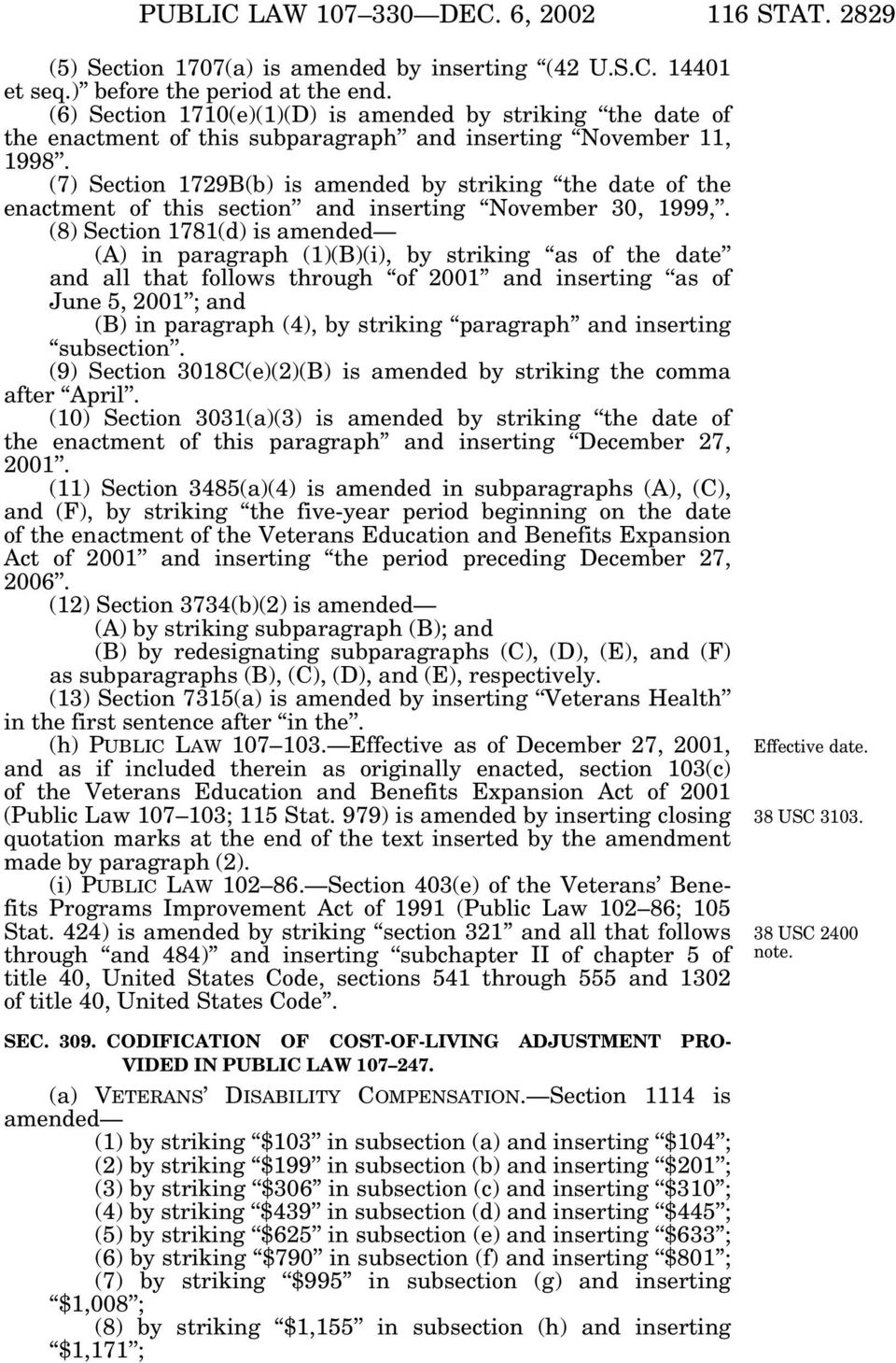 (7) Section 1729B(b) is amended by striking the date of the enactment of this section and inserting November 30, 1999,.