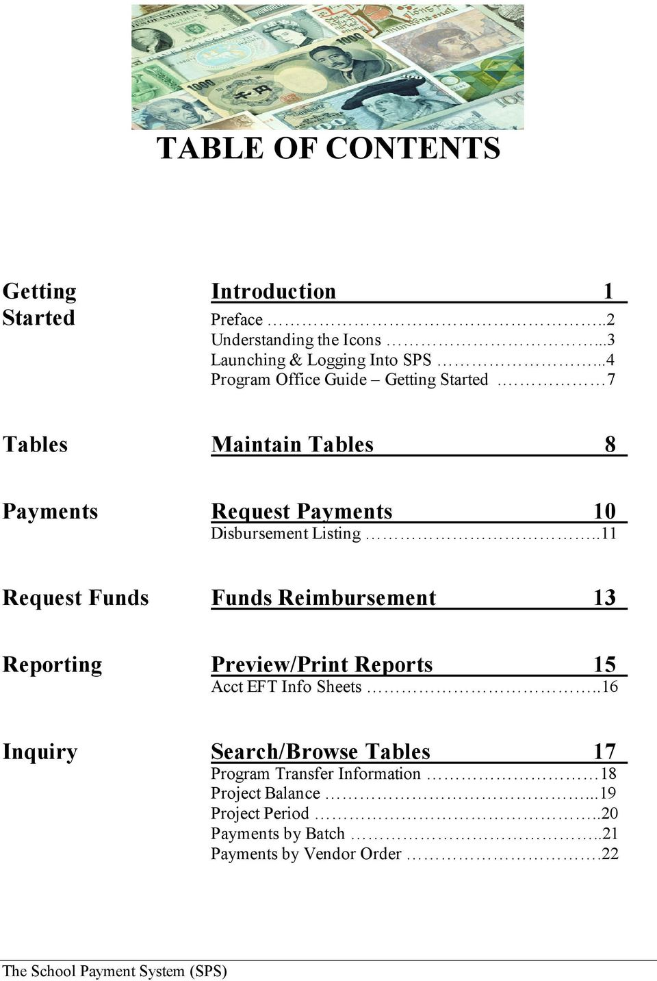.11 Request Funds Funds Reimbursement 13 Reporting Preview/Print Reports 15 Acct EFT Info Sheets.
