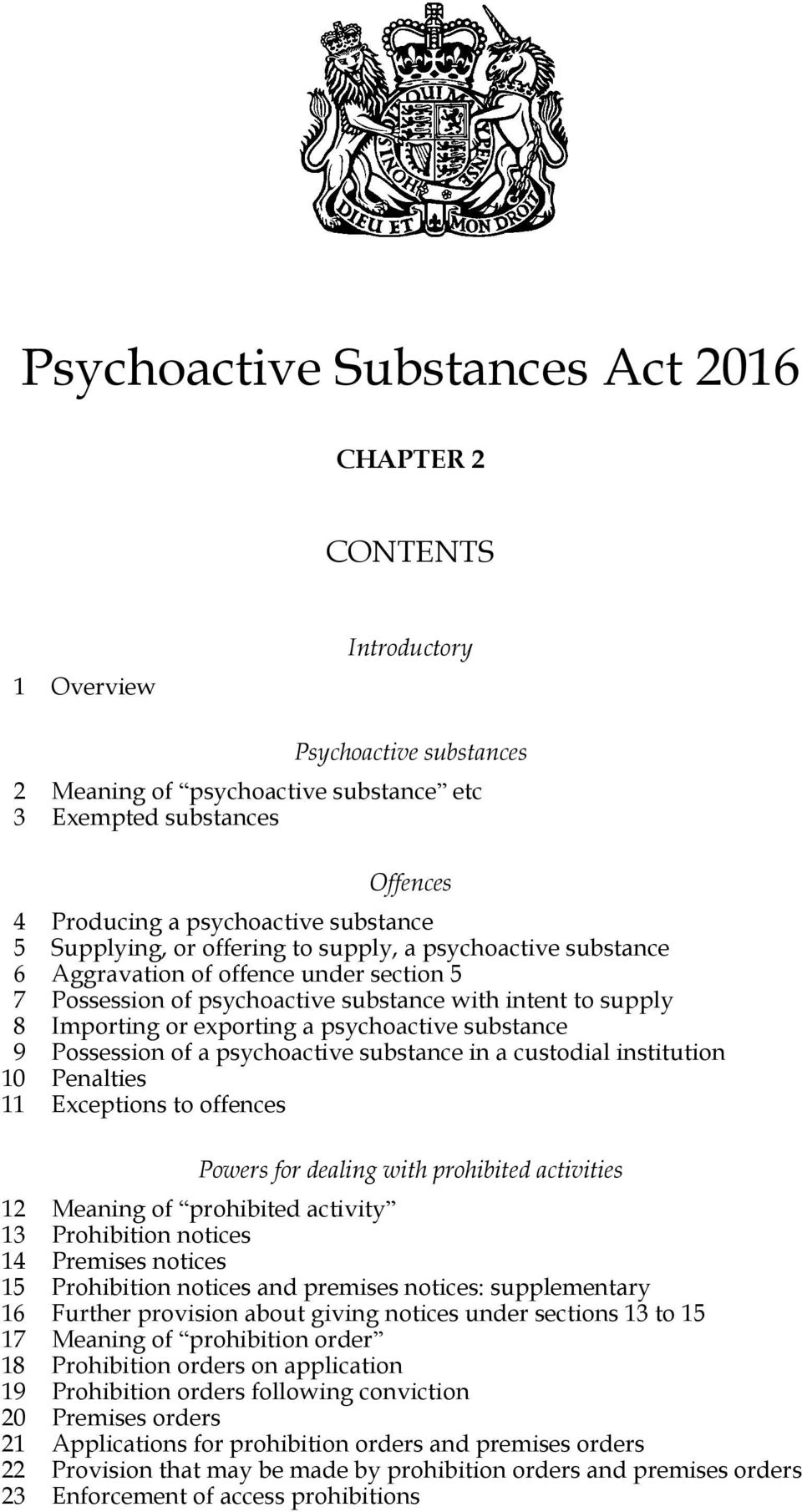 psychoactive substance 9 Possession of a psychoactive substance in a custodial institution 10 Penalties 11 Exceptions to offences Powers for dealing with prohibited activities 12 Meaning of