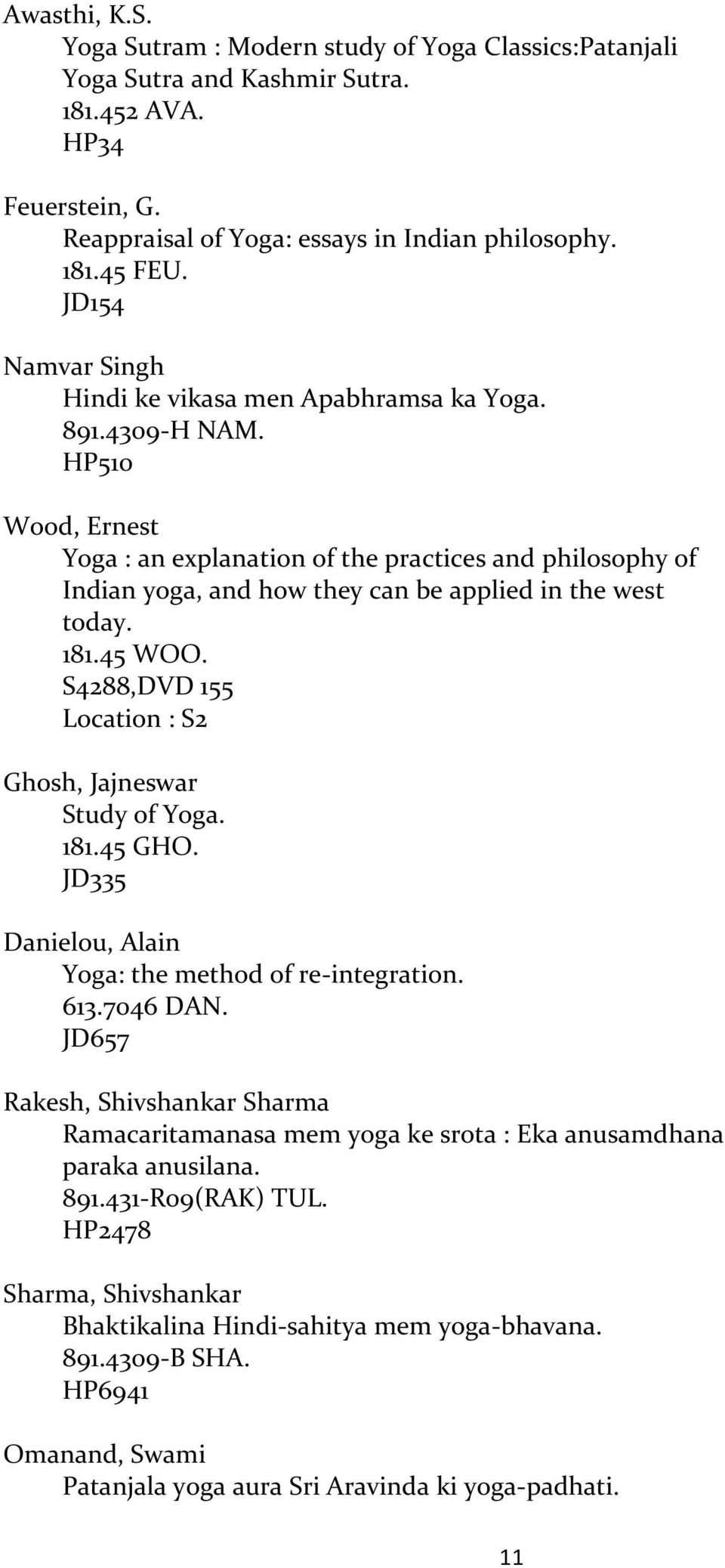 Best Business School Essays Hp Wood Ernest Yoga  An Explanation Of The Practices And Philosophy Of  Indian Yoga Thesis In Essay also Example Of A Thesis Statement For An Essay Bibliography On Yoga Kalanidhi Reference Library  Pdf Essays On Science And Religion