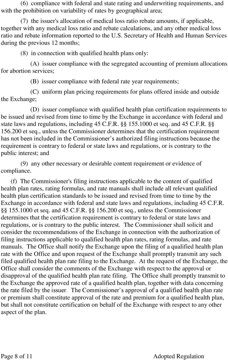 Secretary of Health and Human Services during the previous 12 months; (8) in connection with qualified health plans only: (A) issuer compliance with the segregated accounting of premium allocations