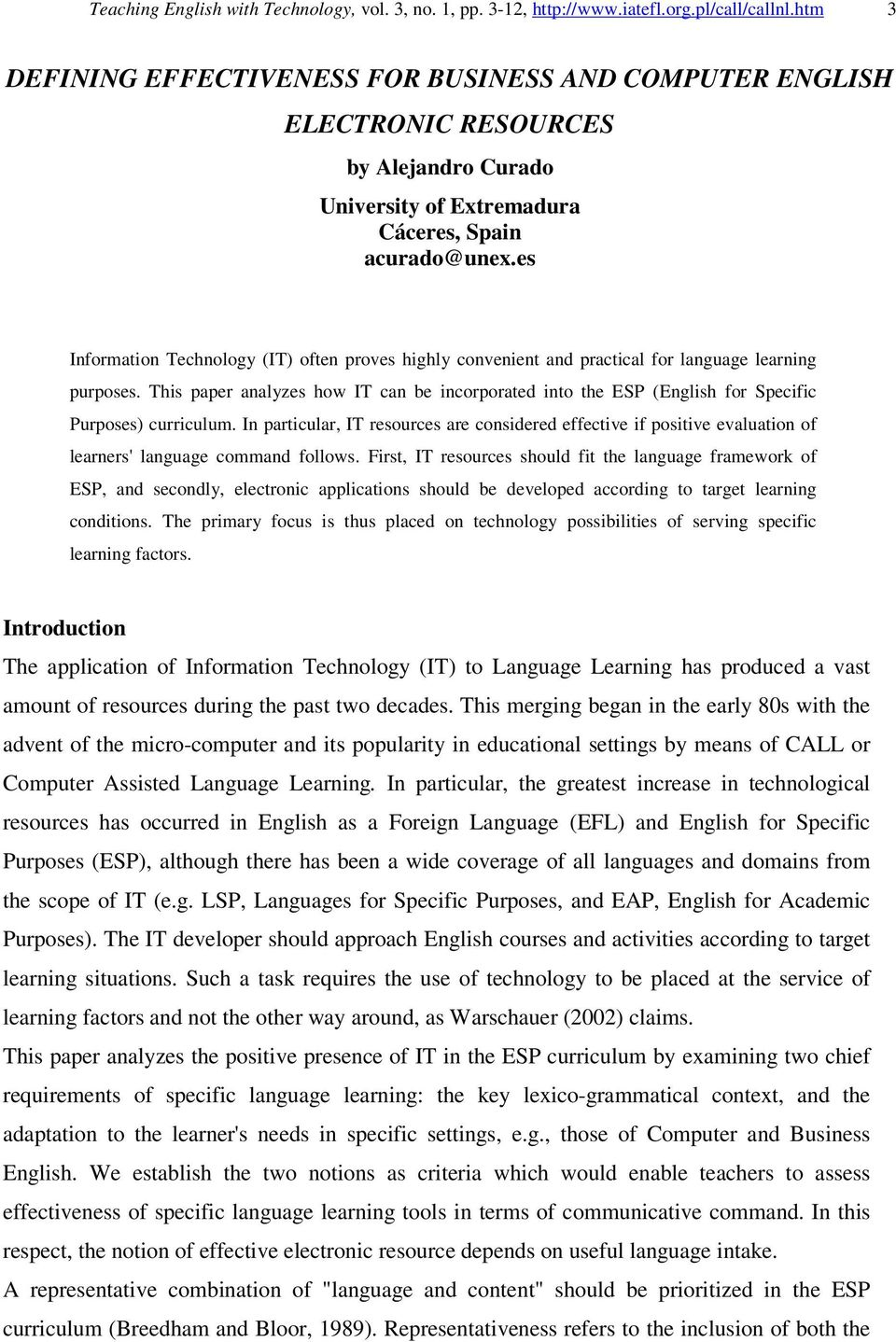 es Information Technology (IT) often proves highly convenient and practical for language learning purposes.