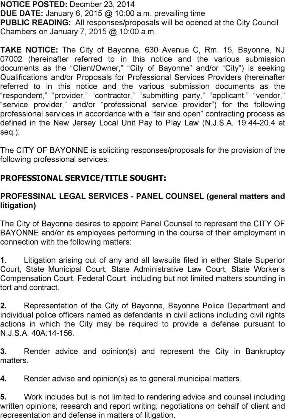 15, Bayonne, NJ 07002 (hereinafter referred to in this notice and the various submission documents as the Client/Owner, City of Bayonne and/or City ) is seeking Qualifications and/or Proposals for