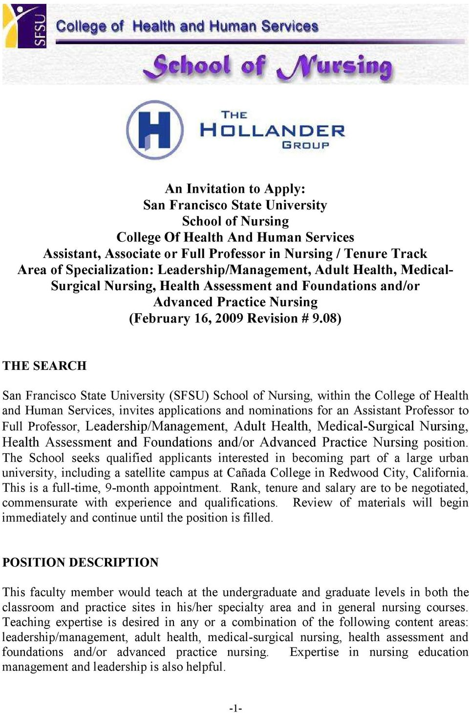 08) THE SEARCH San Francisco State University (SFSU) School of Nursing, within the College of Health and Human Services, invites applications and nominations for an Assistant Professor to Full