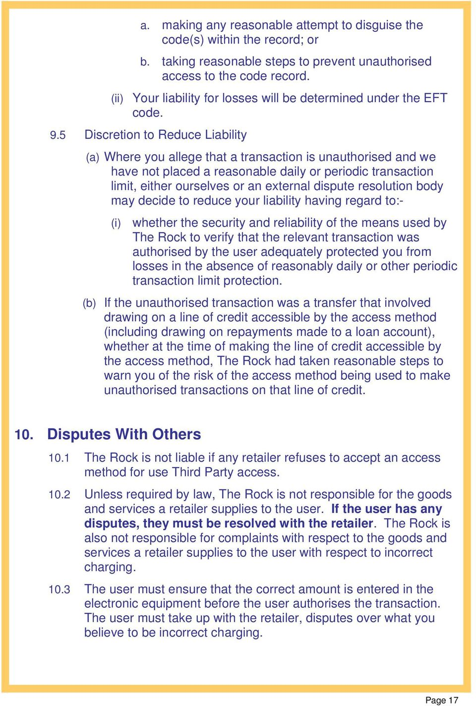 5 Discretion to Reduce Liability (a) Where you allege that a transaction is unauthorised and we have not placed a reasonable daily or periodic transaction limit, either ourselves or an external