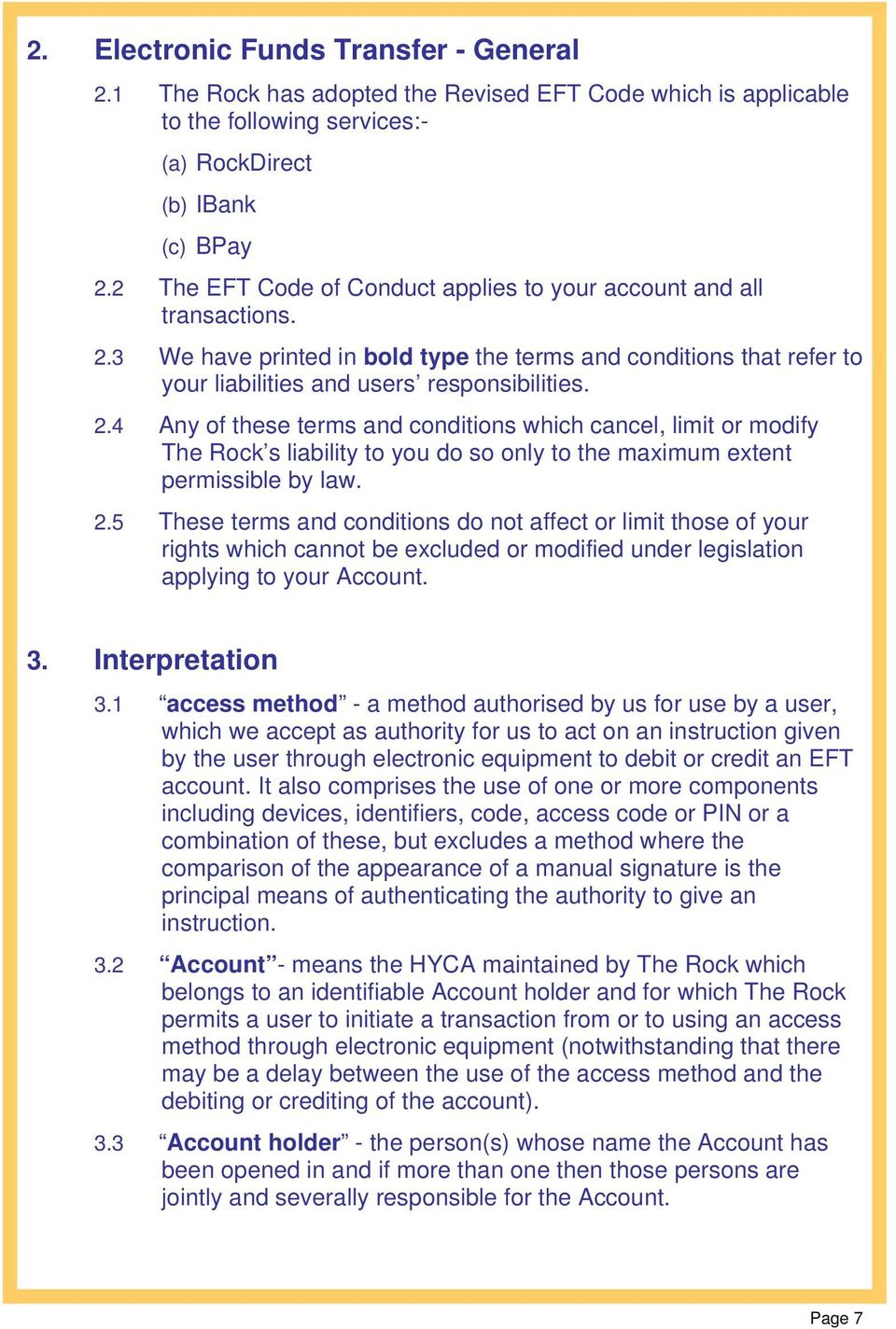 3 We have printed in bold type the terms and conditions that refer to your liabilities and users responsibilities. 2.