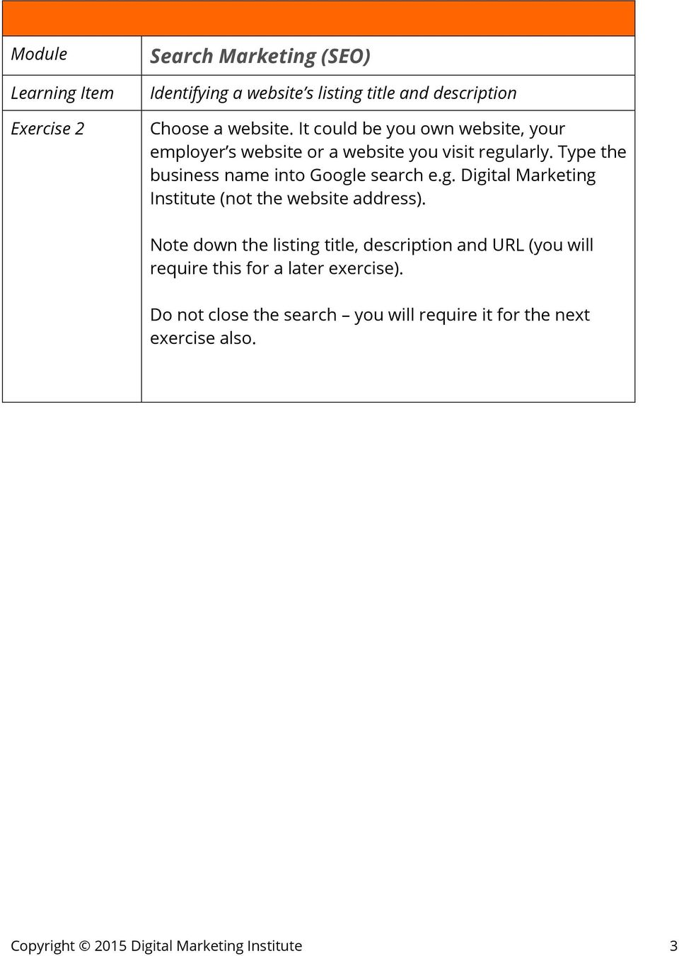 Type the business name into Google search e.g. Digital Marketing Institute (not the website address).