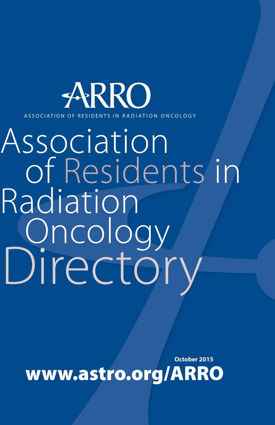 RRO ASSOCIATION OF RESIDENTS IN RADIATION ONCOLOGY