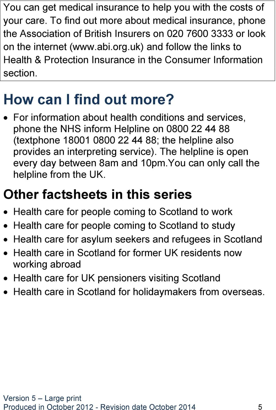 uk) and follow the links to Health & Protection Insurance in the Consumer Information section. How can I find out more?