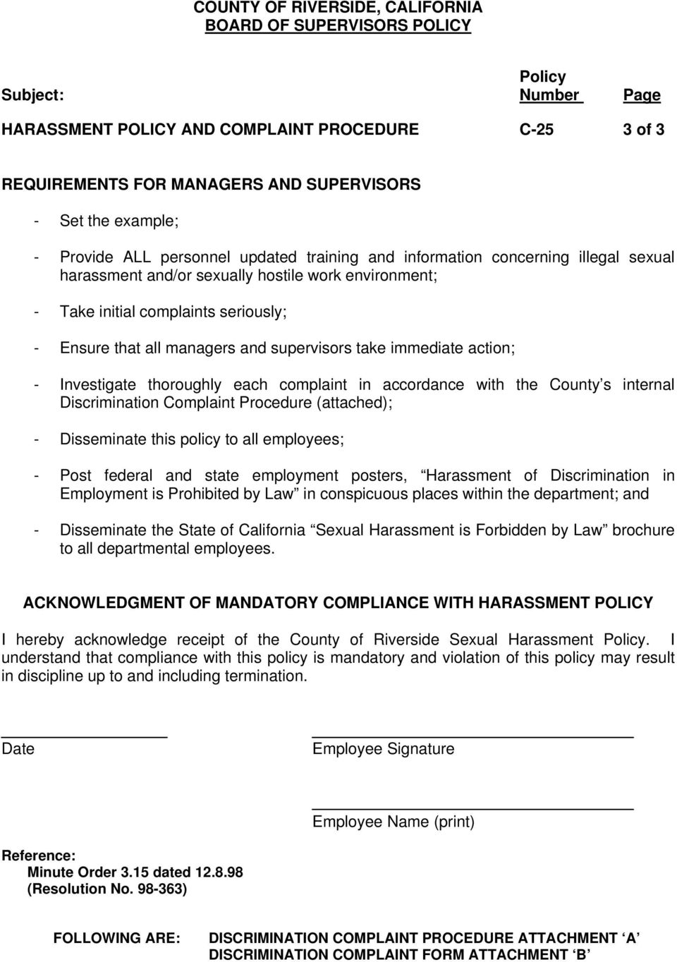 accordance with the County s internal Discrimination Complaint Procedure (attached); - Disseminate this policy to all employees; - Post federal and state employment posters, Harassment of