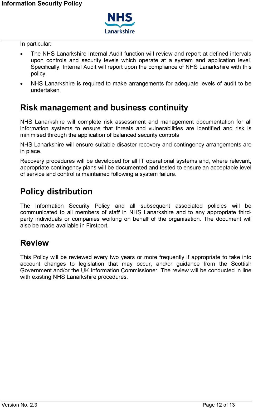 Risk management and business continuity NHS Lanarkshire will complete risk assessment and management documentation for all information systems to ensure that threats and vulnerabilities are