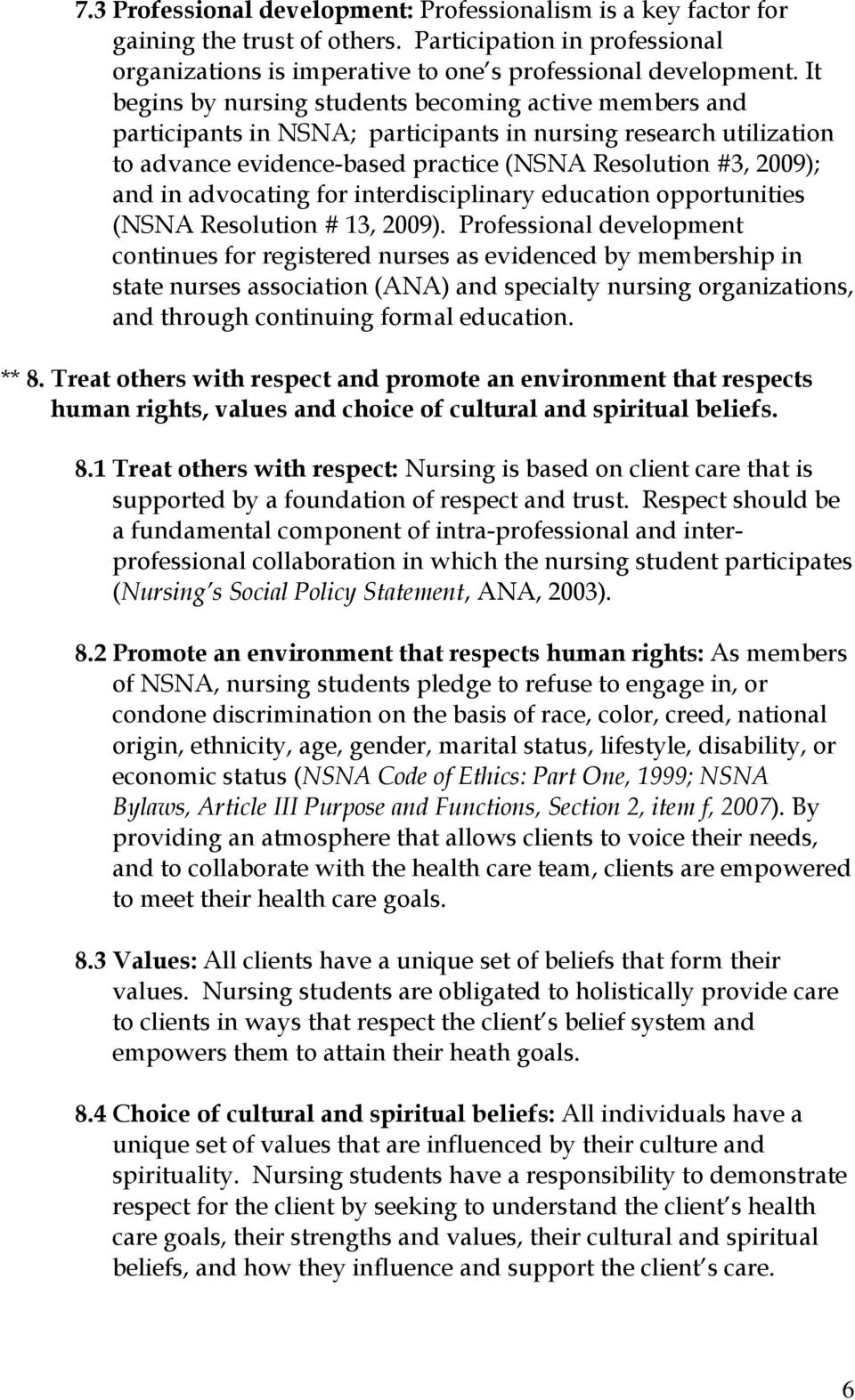 advocating for interdisciplinary education opportunities (NSNA Resolution # 13, 2009).