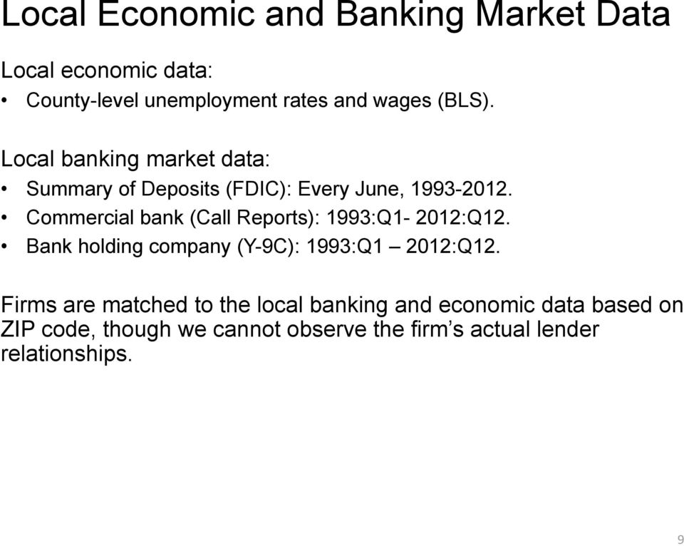 Commercial bank (Call Reports): 1993:Q1-2012:Q12. Bank holding company (Y-9C): 1993:Q1 2012:Q12.