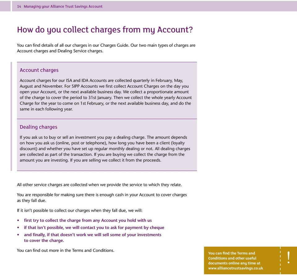 Account charges Account charges for our ISA and IDA Accounts are collected quarterly in February, May, August and November.