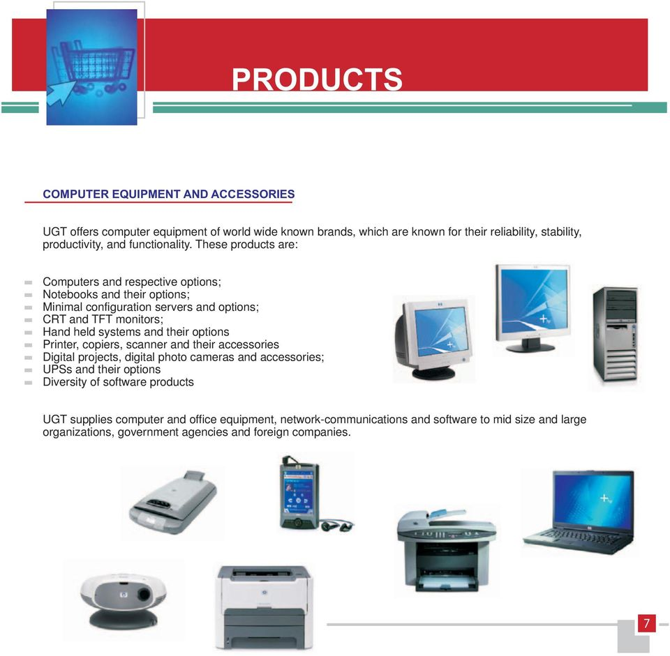 These products are: Computers and respective options; Notebooks and their options; Minimal configuration servers and options; CRT and TFT monitors; Hand held systems and