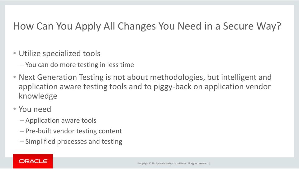 not about methodologies, but intelligent and application aware testing tools and to