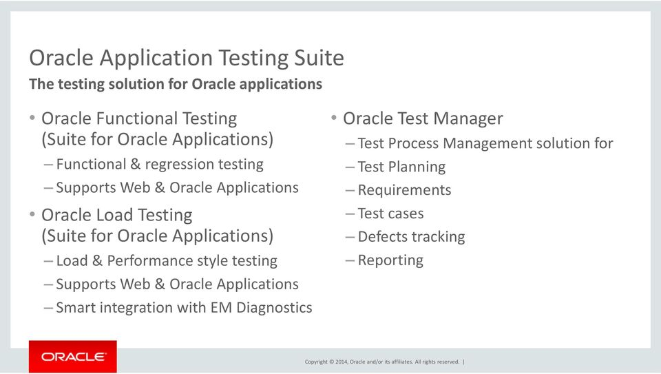 Oracle Applications) Load & Performance style testing Supports Web & Oracle Applications Smart integration with EM