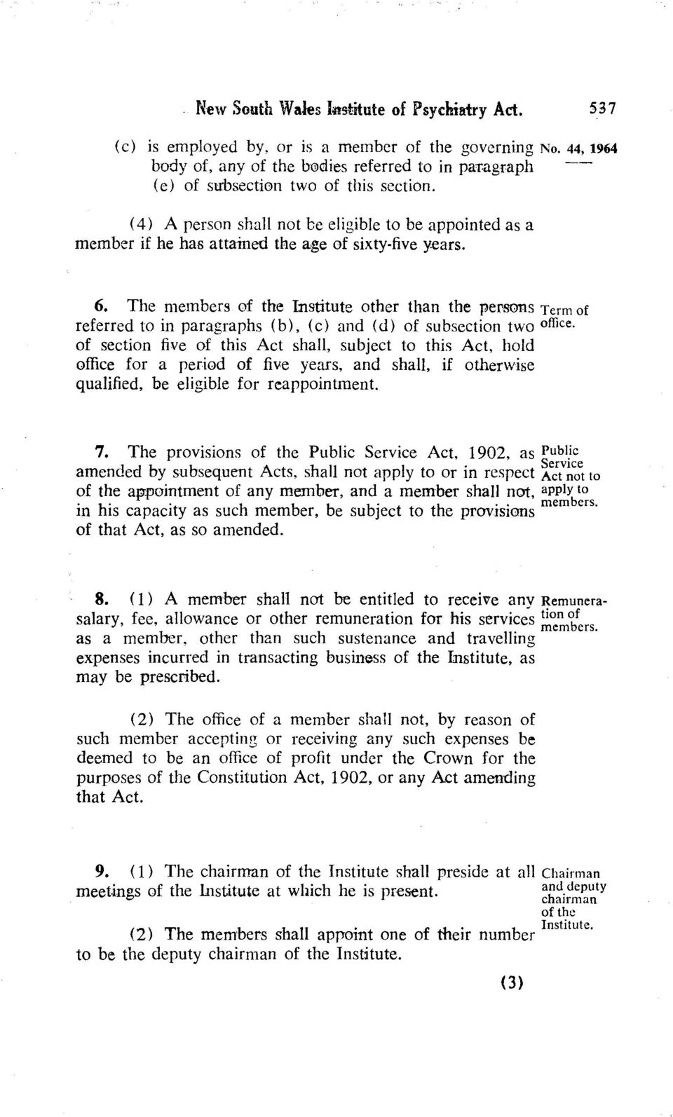 The members of the Institute other than the persons referred to in paragraphs (b), (c) and (d) of subsection two of section five of this Act shall, subject to this Act, hold office for a period of