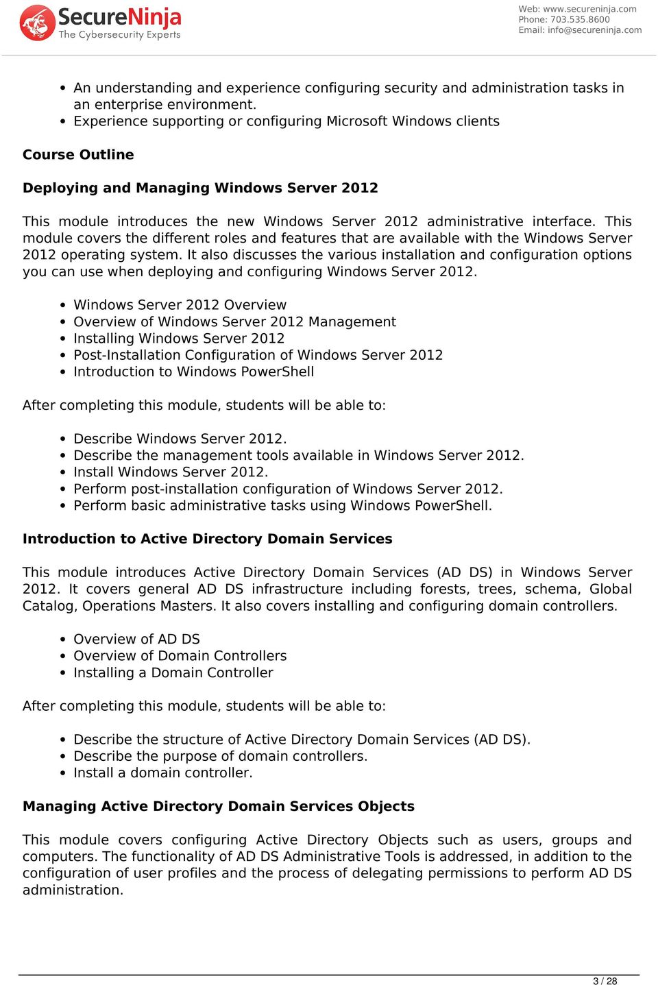 This module covers the different roles and features that are available with the Windows Server 2012 operating system.