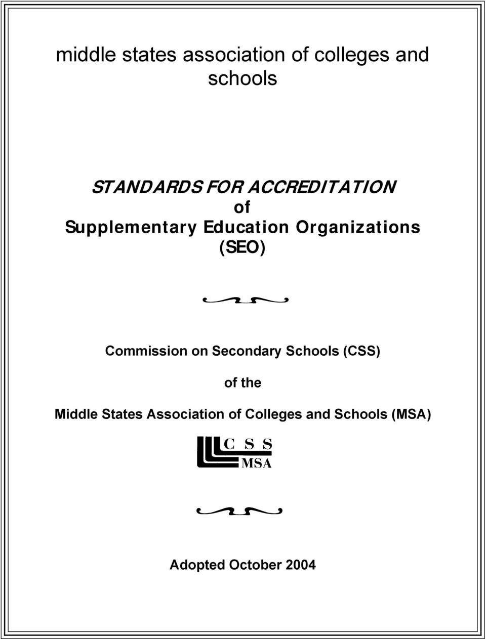 (SEO) Commission on Secondary Schools (CSS) of the Middle