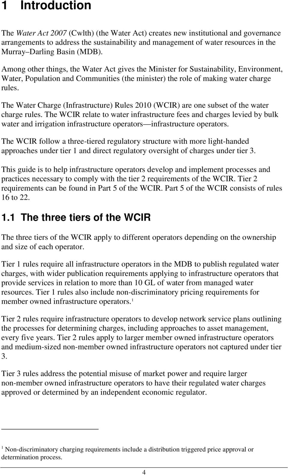 The Water Charge (Infrastructure) Rules 2010 (WCIR) are one subset of the water charge rules.