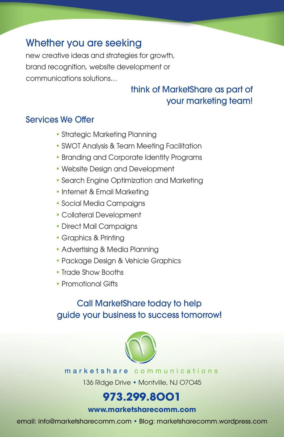 Marketing Internet & Email Marketing Social Media Campaigns Collateral Development Direct Mail Campaigns Graphics & Printing Advertising & Media Planning Package Design & Vehicle Graphics Trade Show