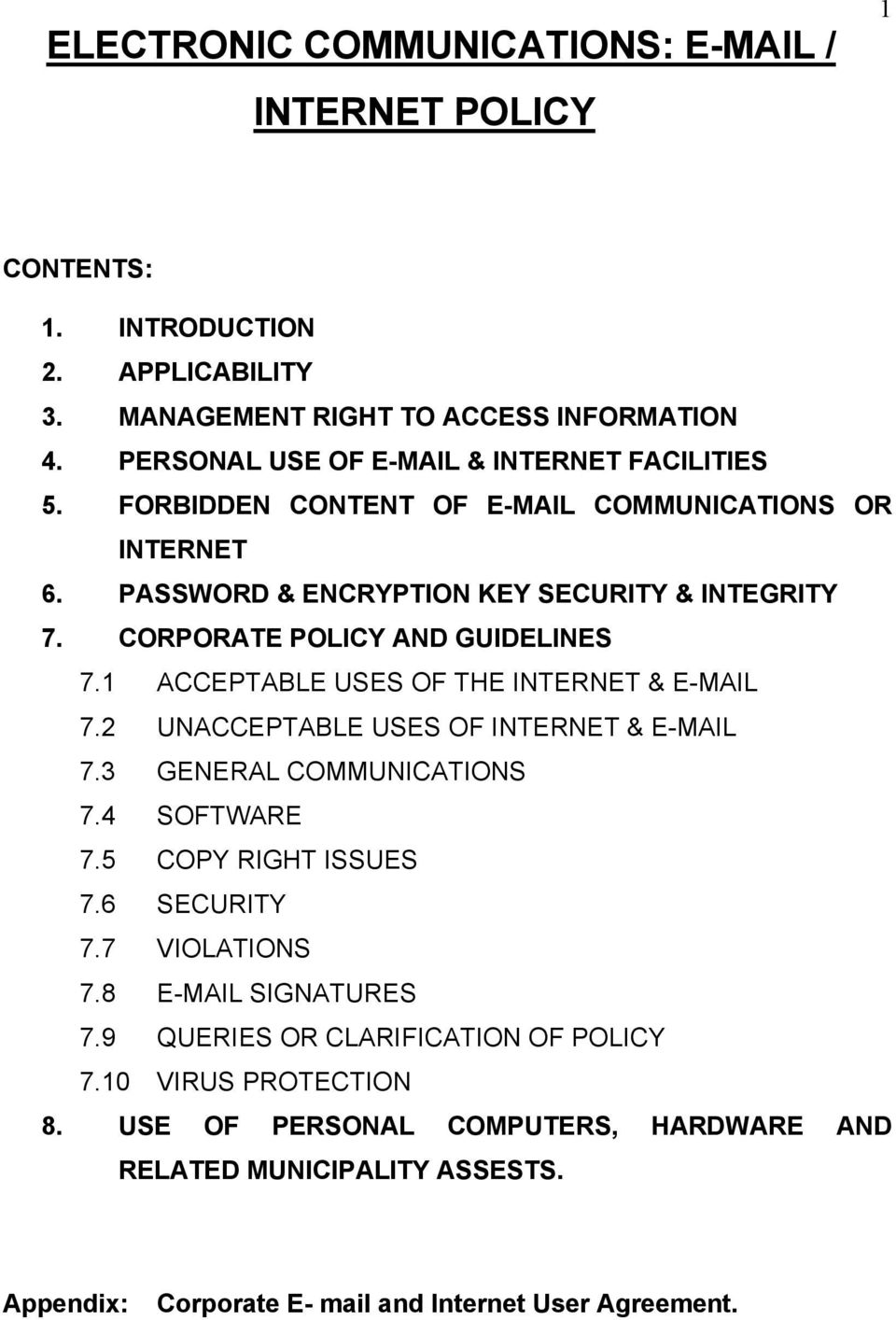 CORPORATE POLICY AND GUIDELINES 7.1 ACCEPTABLE USES OF THE INTERNET & E-MAIL 7.2 UNACCEPTABLE USES OF INTERNET & E-MAIL 7.3 GENERAL COMMUNICATIONS 7.4 SOFTWARE 7.