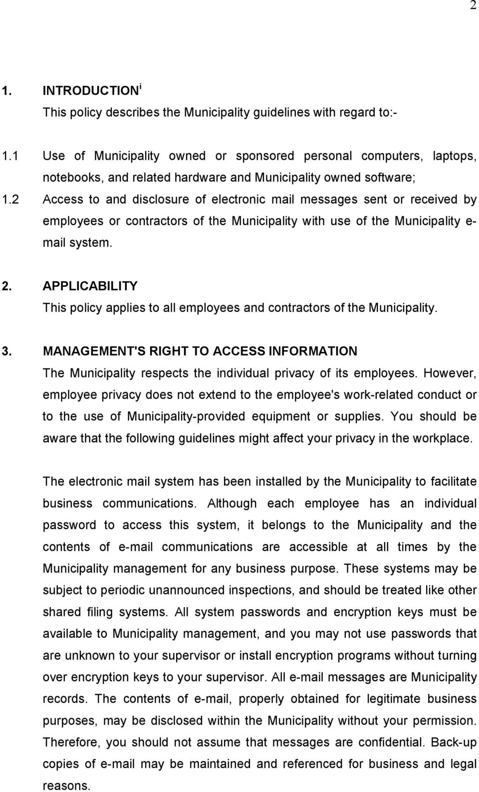 2 Access to and disclosure of electronic mail messages sent or received by employees or contractors of the Municipality with use of the Municipality e- mail system. 2.