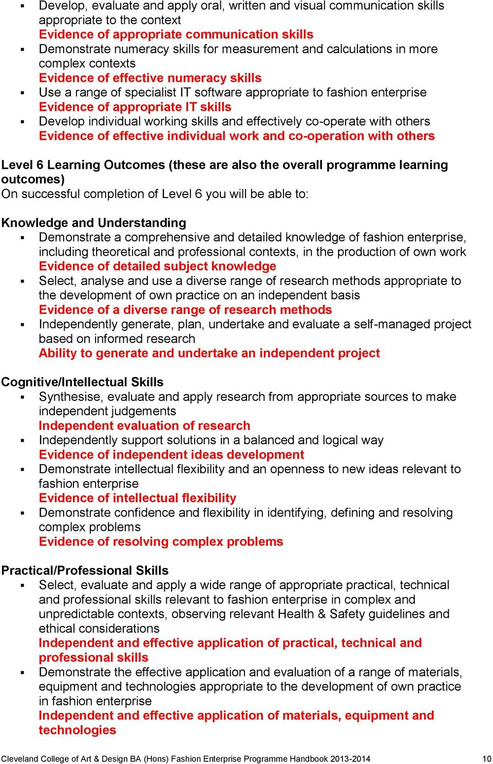 individual working skills and effectively co-operate with others Evidence of effective individual work and co-operation with others Level 6 Learning Outcomes (these are also the overall programme