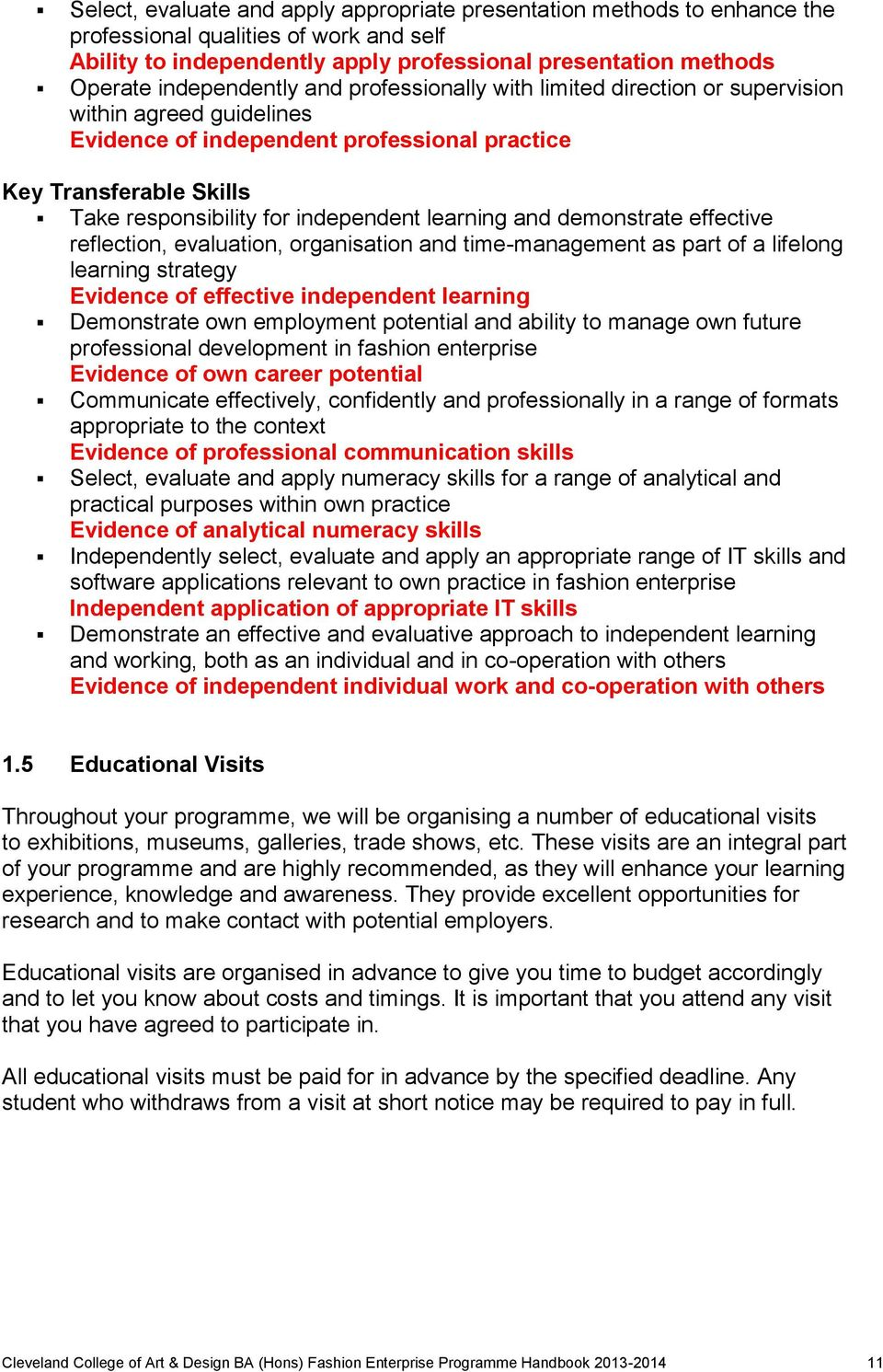 independent learning and demonstrate effective reflection, evaluation, organisation and time-management as part of a lifelong learning strategy Evidence of effective independent learning Demonstrate