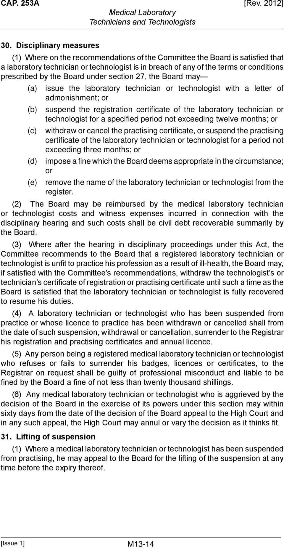 by the Board under section 27, the Board may (d) (e) issue the laboratory technician or technologist with a letter of admonishment; or suspend the registration certificate of the laboratory