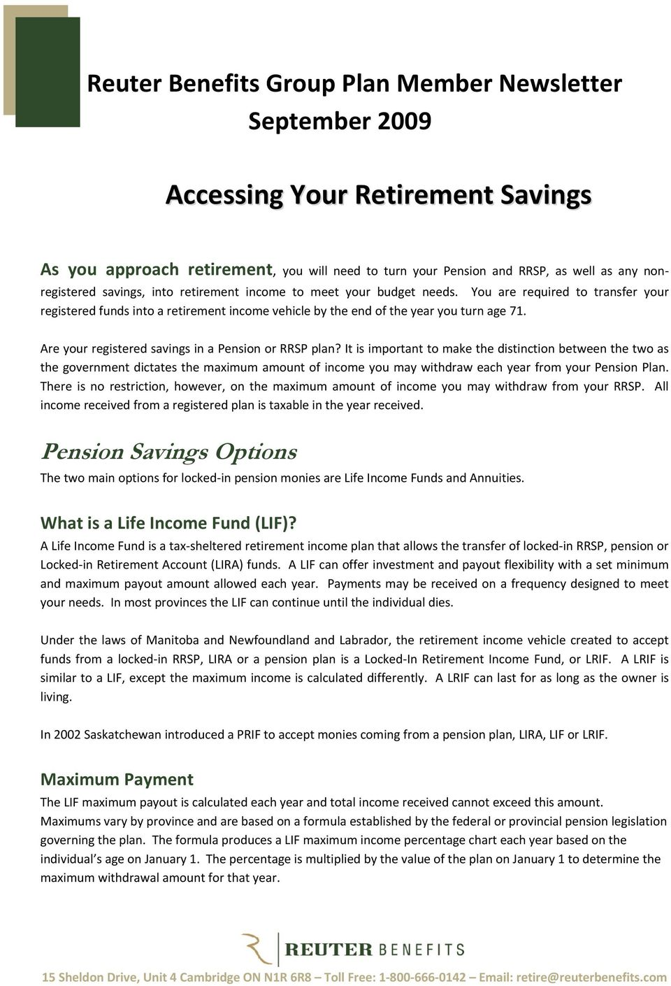 Are your registered savings in a Pension or RRSP plan?