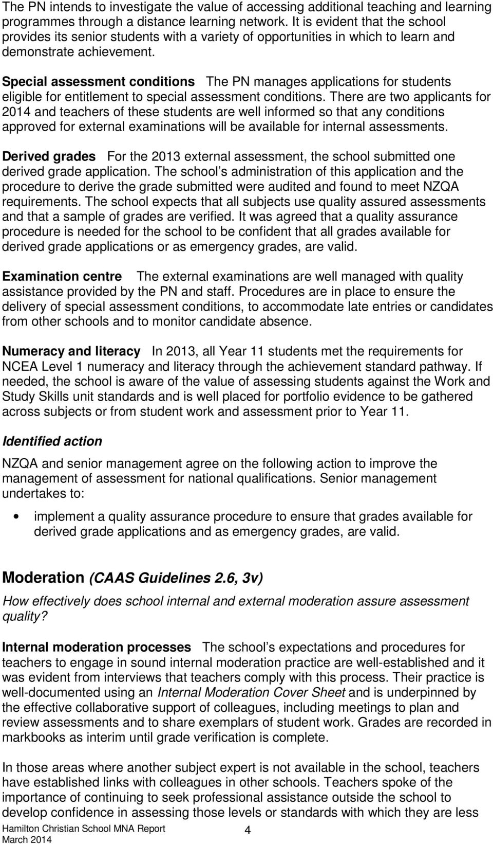 Special assessment conditions The PN manages applications for students eligible for entitlement to special assessment conditions.