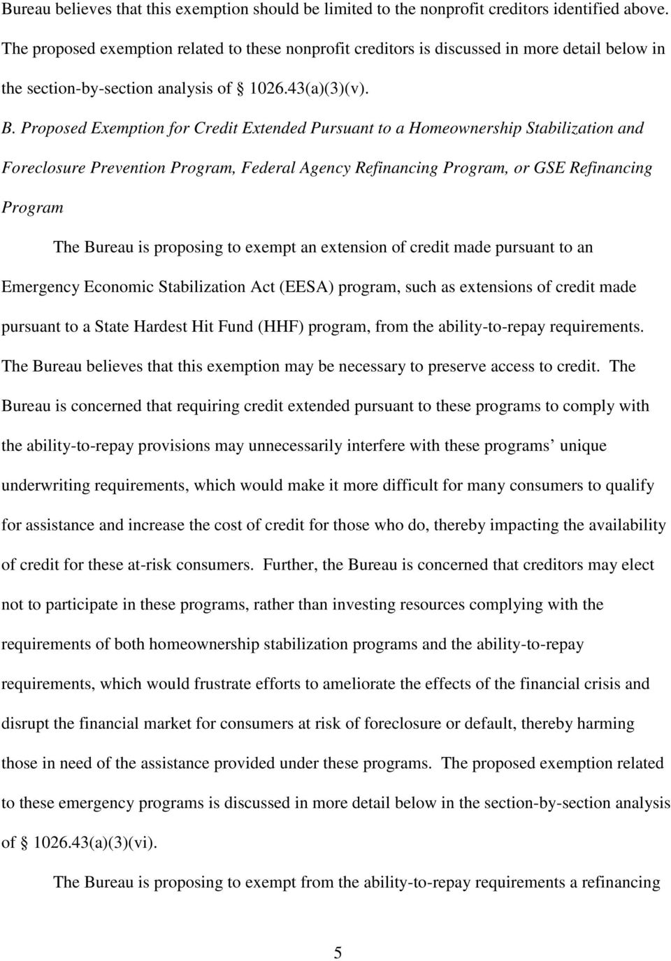 Proposed Exemption for Credit Extended Pursuant to a Homeownership Stabilization and Foreclosure Prevention Program, Federal Agency Refinancing Program, or GSE Refinancing Program The Bureau is