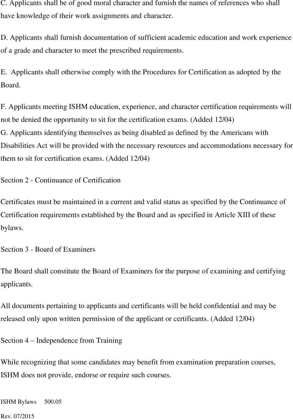 Applicants shall otherwise comply with the Procedures for Certification as adopted by the Board. F.