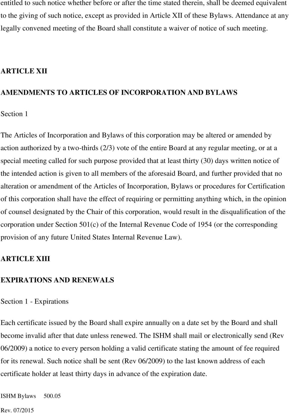 ARTICLE XII AMENDMENTS TO ARTICLES OF INCORPORATION AND BYLAWS Section 1 The Articles of Incorporation and Bylaws of this corporation may be altered or amended by action authorized by a two-thirds