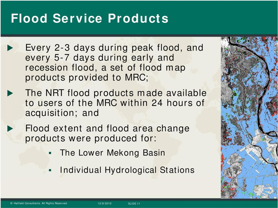 available to users of the MRC within 24 hours of acquisition; and Flood extent and flood area