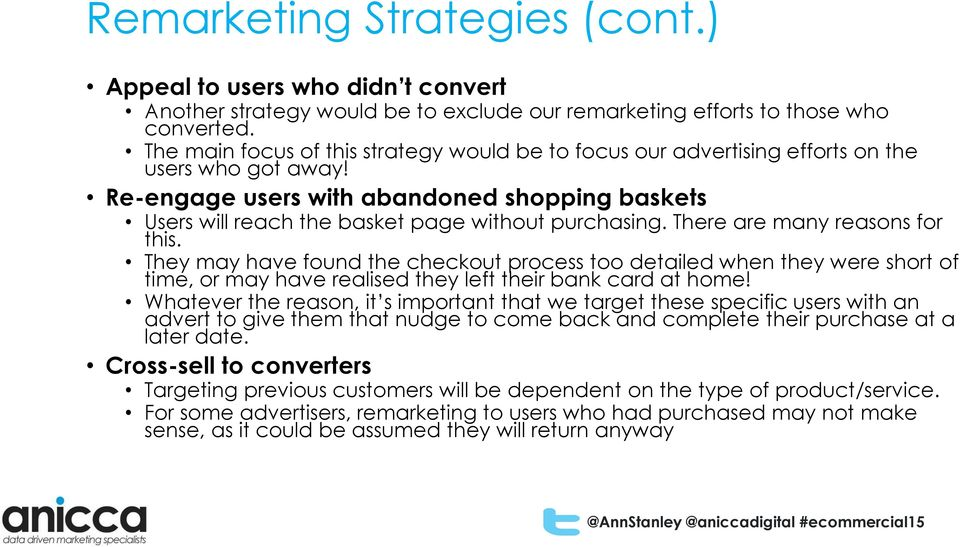 Re-engage users with abandoned shopping baskets Users will reach the basket page without purchasing. There are many reasons for this.